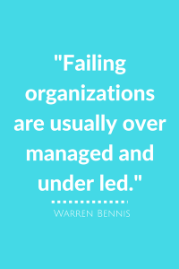 Failing organizations are usually over managed and under led