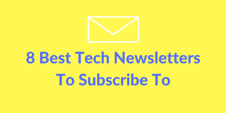8 Best Tech Newsletters To Subscribe To