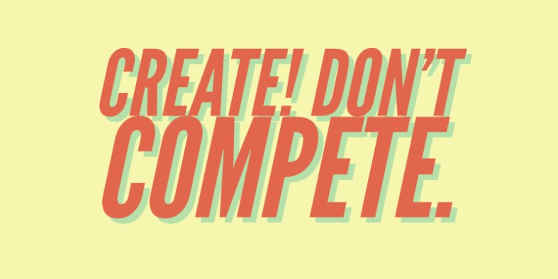 Create Don't Compete