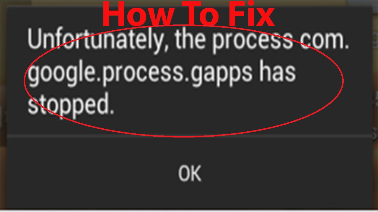 """How to fix """"process com.google.process.gapps has stopped"""""""