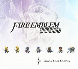 Fire Emblem Warriors Original Sound Selection Soundtrack from Fire Emblem Warriors Original