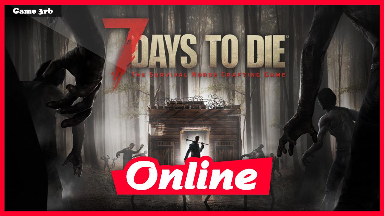 Download 7 Days to Die A16.4 (b8) x64 OnLine