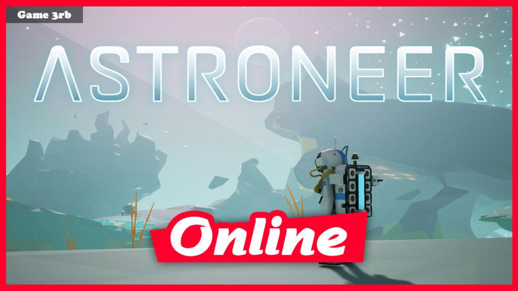 Download ASTRONEER v1.21.128.0 + OnLine