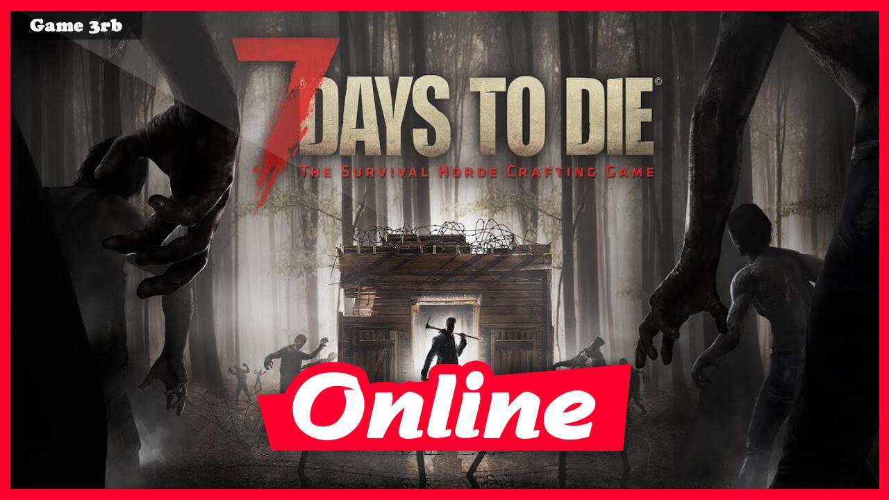 Download 7 Days to Die Alpha v19.4 b7 + OnLine