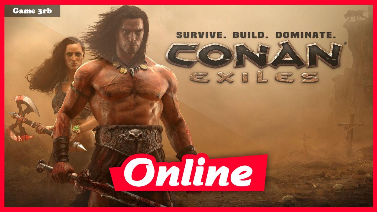 Download Conan Exiles Build 04222021 + OnLine