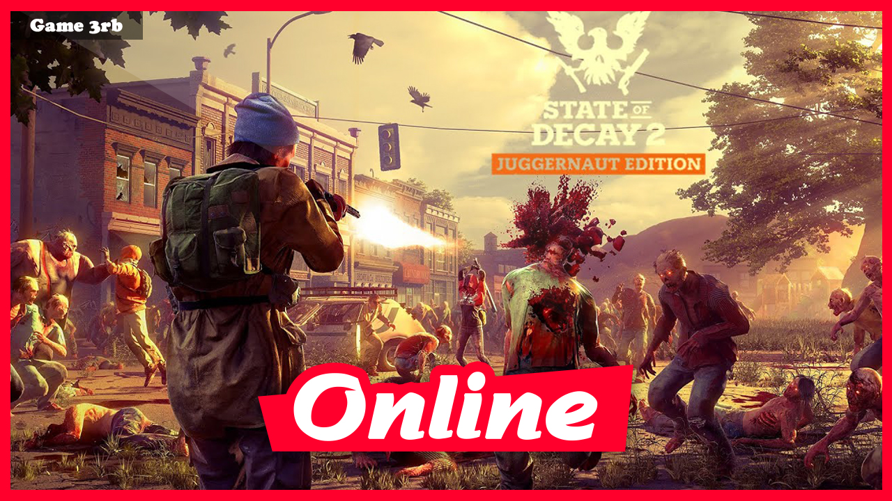 Download State of Decay 2 Juggernaut Build 417403 + OnLine
