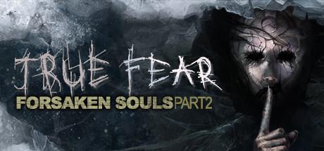 Download True Fear Forsaken Souls Part 2 v2.0.8