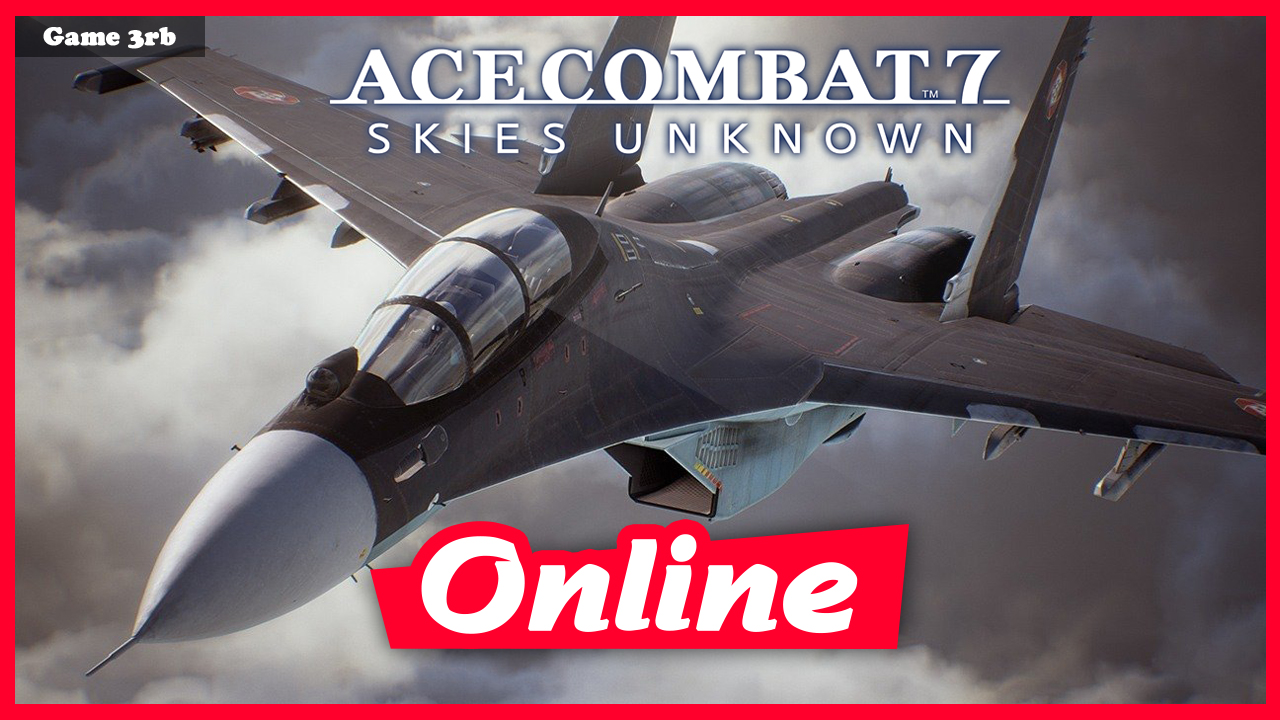 Download Ace Combat 7: Skies Unknown v1 0 1 (Monkey)-FitGirl