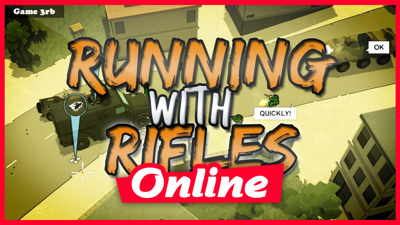 Download Running With Rifles Build 07302021 + OnLine