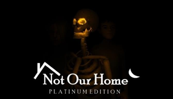 Download Not Our Home Platinum Edition-DARKZER0