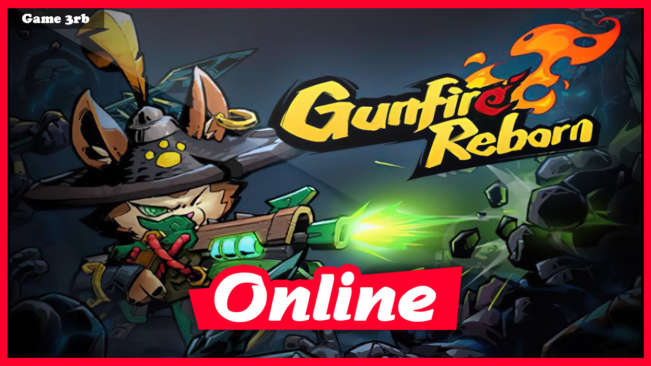 Download Gunfire Reborn Build 04302021 + OnLine