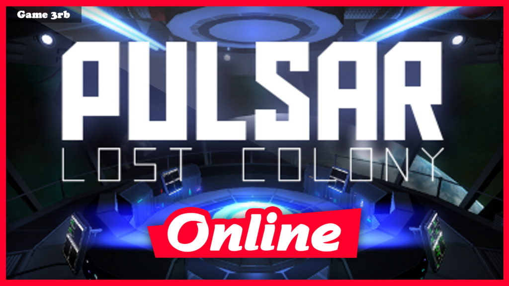 Download PULSAR: Lost Colony Beta 31.03 + OnLine