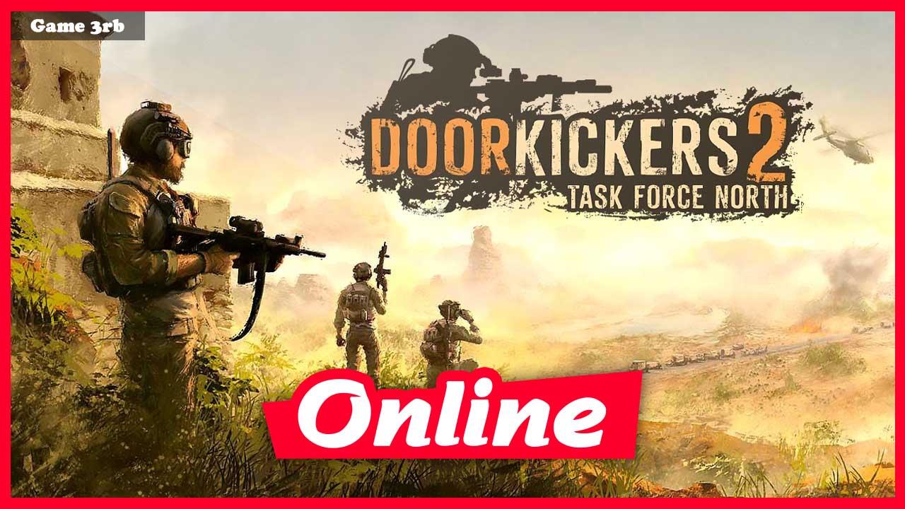 Download Door Kickers 2: Task Force North v0.15 + OnLine