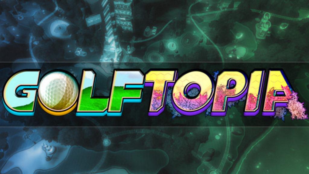 Download GolfTopia v06.07.2021