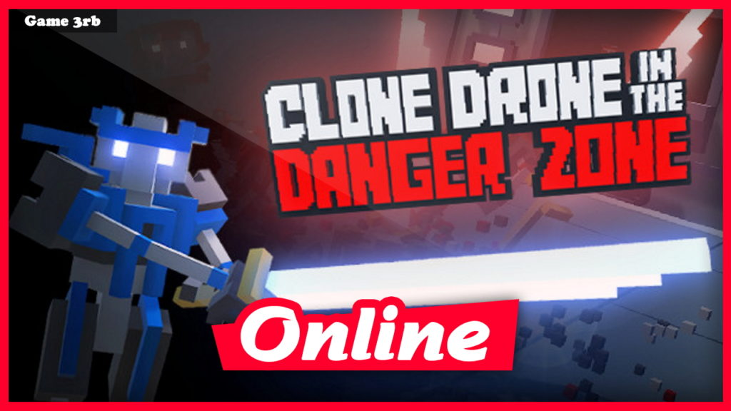 Download Clone Drone in the Danger Zone v0.19.2.48 + OnLine