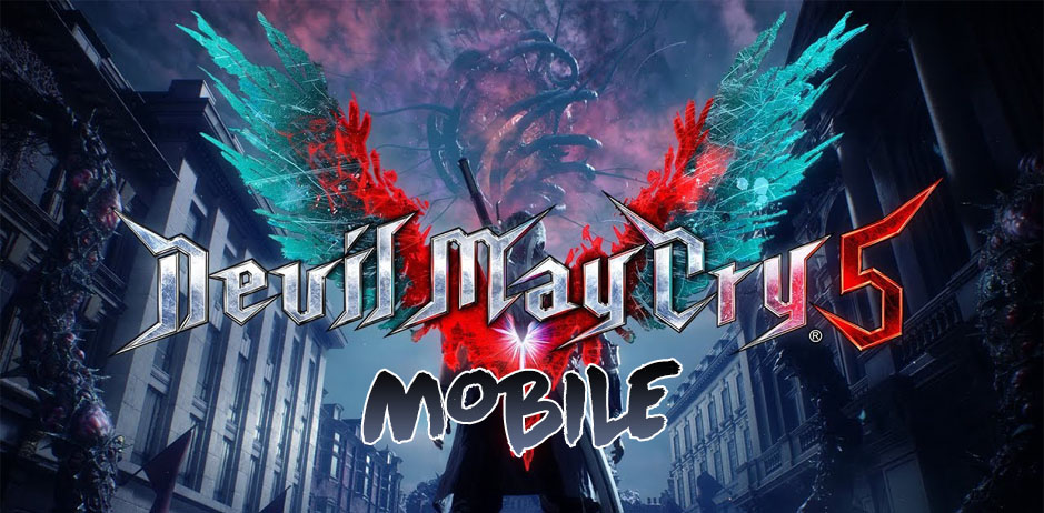 Devil May Cry 5 Apk Download Android And Ios Gameapkbase Com