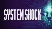 System Shock Remastered laat zich nog eens zien