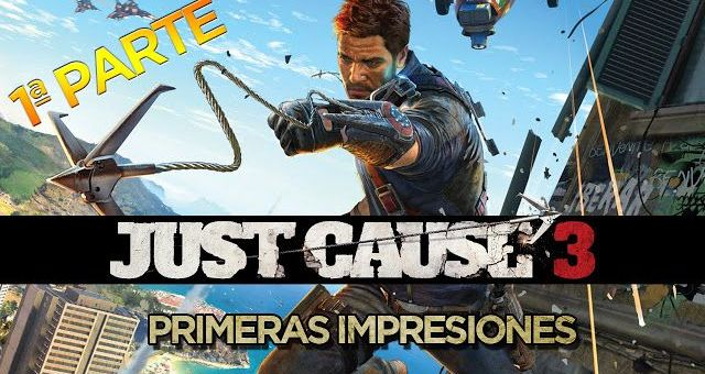 Just Cause 3: Primeras impresiones [Gameplay]