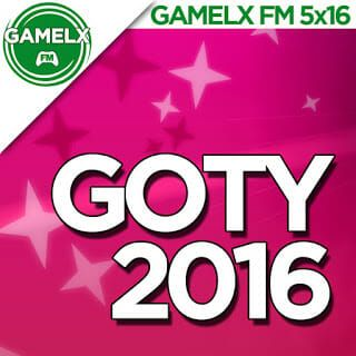 GAMELX 5×16 – GOTY 2016