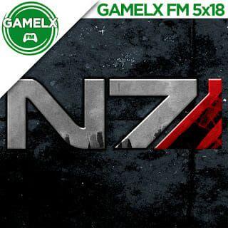 GAMELX 5×18 – Repaso a la Saga Mass Effect y primeras impresiones de Mass Effect Andromeda