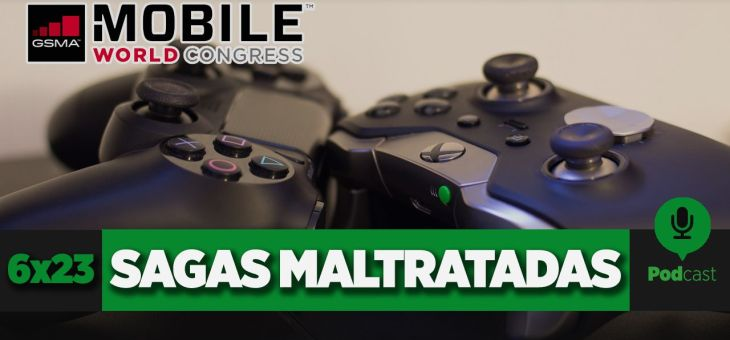 GAMELX 6×23 – Mobile World Congress + Sagas Maltratadas