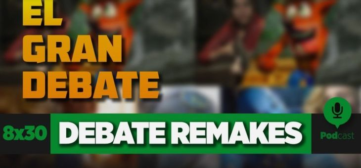 Debate sobre Remakes | 8×30