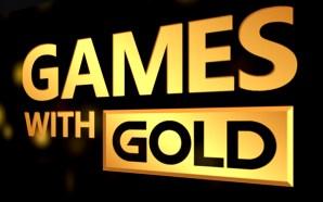 Games With Gold agosto 2017: quali giochi ci saranno?