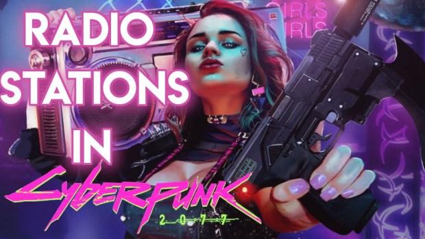 Cyberpunk 2077's Radio Stations