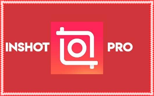 Inshot Pro Mod Apk Full Efek Terbaru