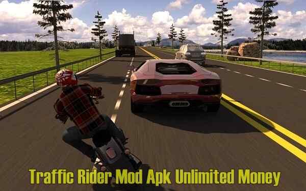 Traffic Rider Mod Apk Unlimited Money