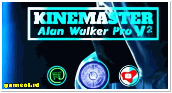 Kinemaster Alan Walker Pro