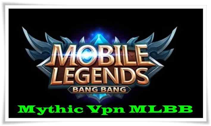 Mythic Vpn MLBB
