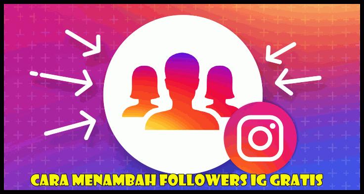 Cara Menambah Followers Ig Gratis