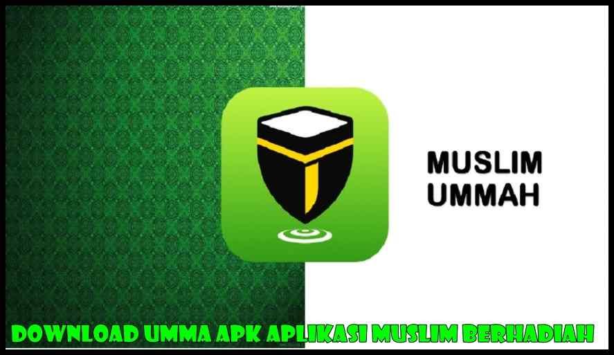 Download UMMA Apk Aplikasi Muslim Berhadiah