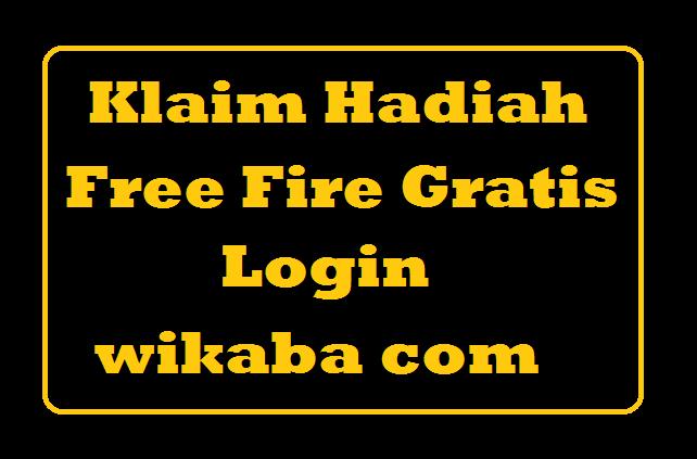 Klaim Hadiah Free Fire Login Wikaba Com