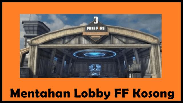 Mentahan Lobby FF Kosong