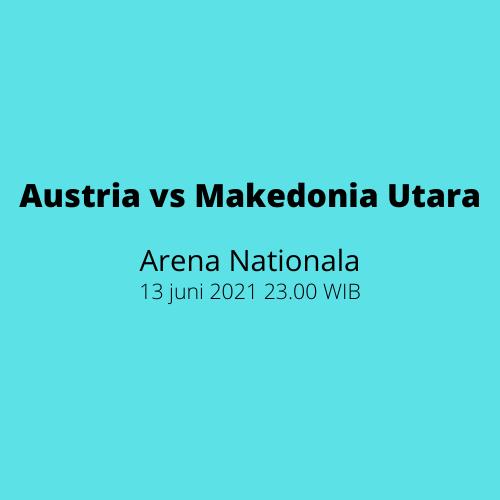 Arena Nationala: Austria vs Makedonia Utara