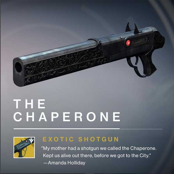 The chaperone Exotic Shotgun Destiny the Taken King
