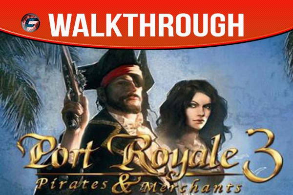 Port Royale 3 Pirates and Merchants walkthrough