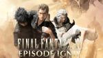Final Fantasy XV : DLC Episode Ignis