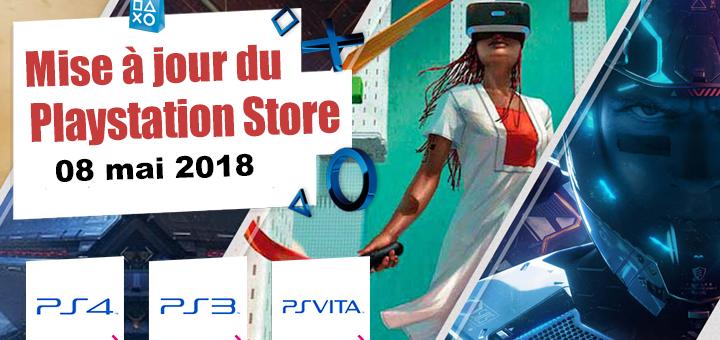 Playstation Store mise à jour du 8 mai 2018