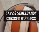 [Avis] Casque Skullcandy Crusher Wireless