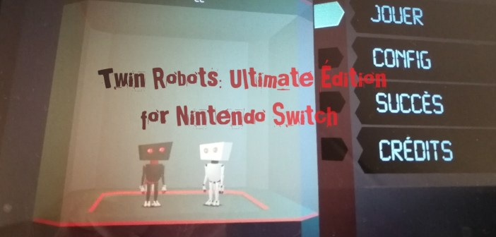 [Test] Twin Robots: Ultimate Édition (Nintendo Switch)