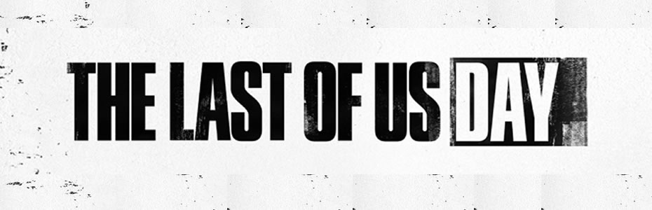 Naughty Dog Renomeia o Evento Outbreak Day para The Last of Us Day
