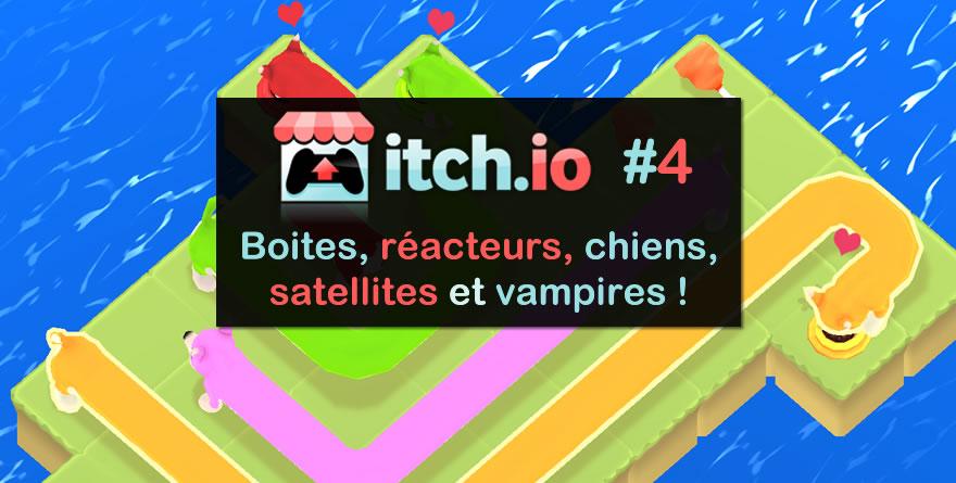Itch.io #4 – Boites, Réacteurs, Satellite, Chiens et Vampires