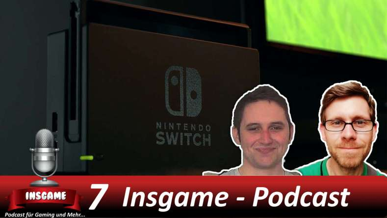 Insgame Podcast #007 Nintendo Switch