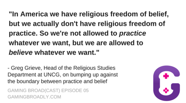 Greg Grieve, Head of the Religious Studies Department at UNCG, on bumping up against the line between practice and belief