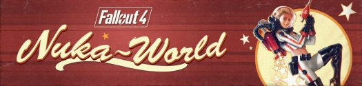 Fallout 4: Nuka-World Now Available