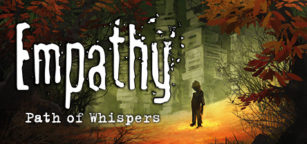 EMPATHY: PATH OF WHISPERS Now Out for PC