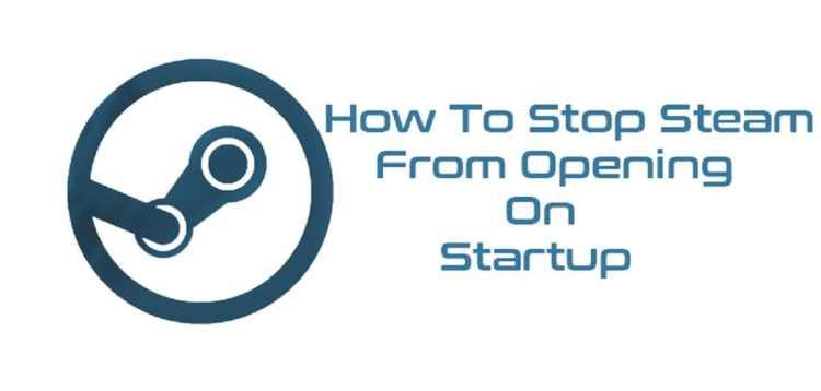 [Fixed] 5 Ways To Stop Steam From Opening On Startup
